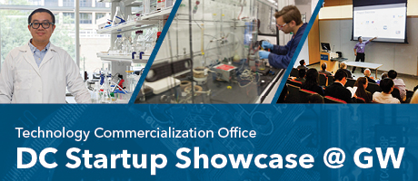 photos of: man in lab, and man in classroom w text: DC Startup Showcase @ GW